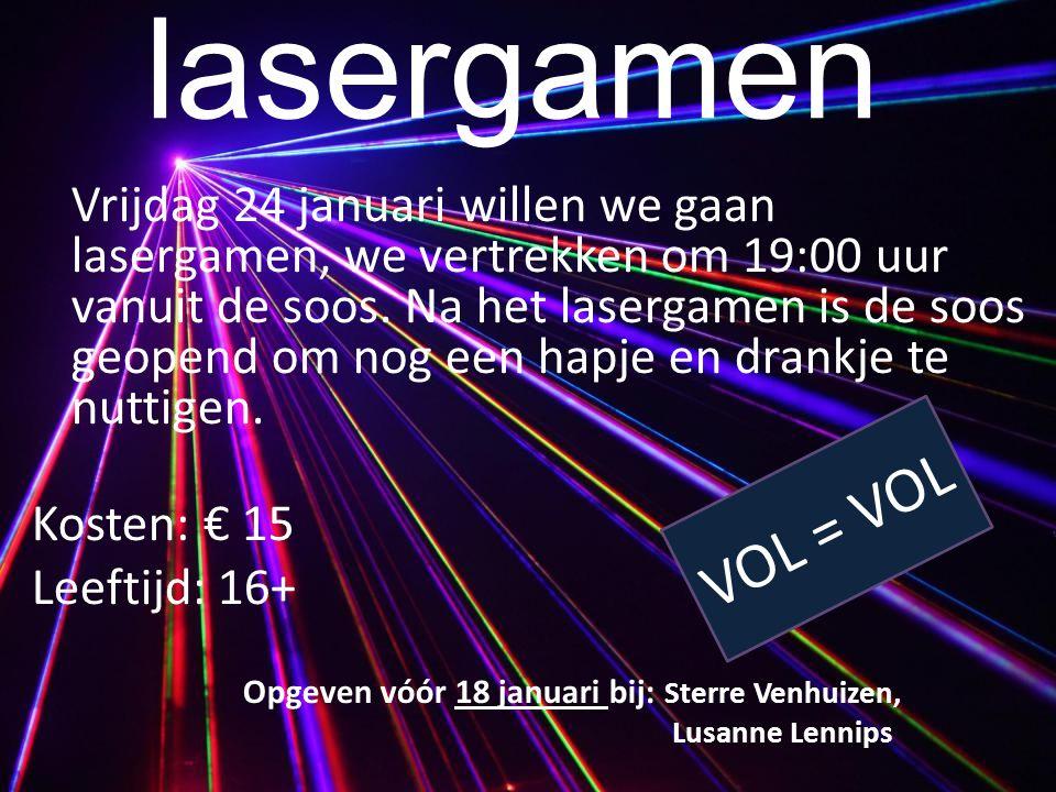 lasergamen Vrijdag 24 januari willen we gaan lasergamen, we vertrekken om 19:00 uur vanuit de soos. Na het lasergamen is de soos geopend om nog een ha