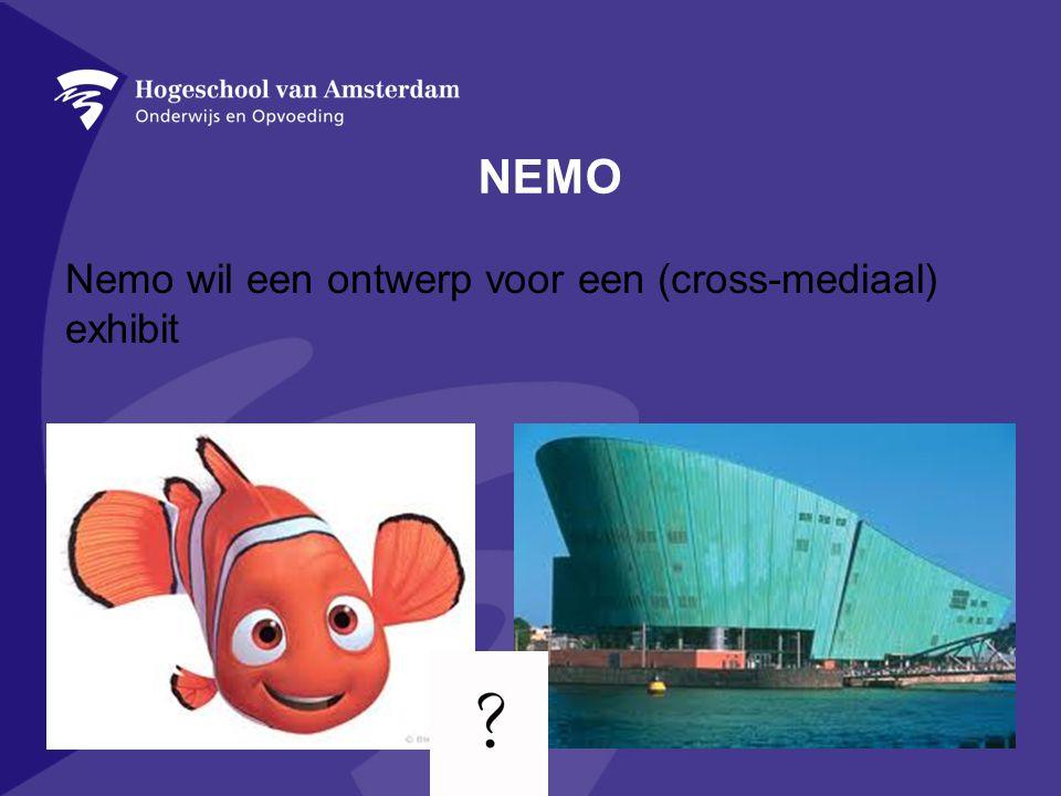 NEMO Nemo wil een ontwerp voor een (cross-mediaal) exhibit