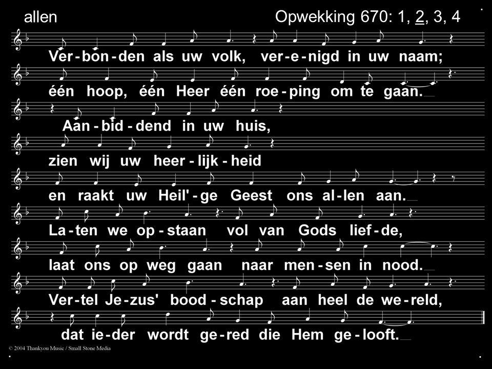 ... allen Opwekking 670: 1, 2, 3, 4a