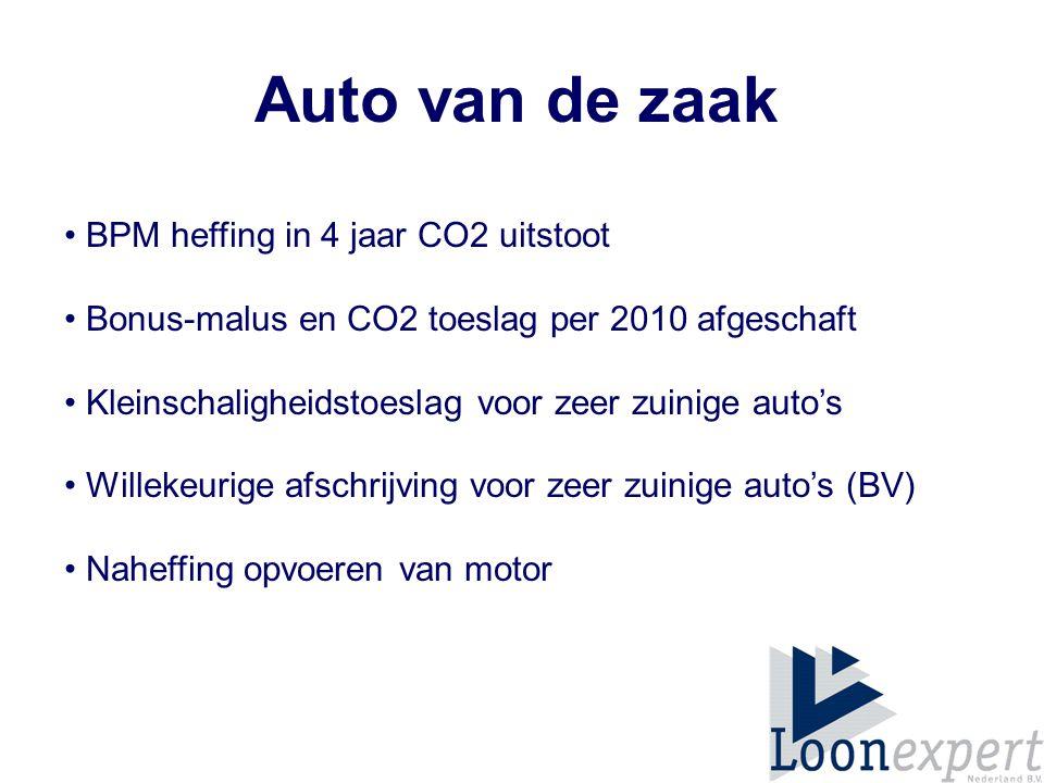 Auto van de zaak BPM heffing in 4 jaar CO2 uitstoot Bonus-malus en CO2 toeslag per 2010 afgeschaft Kleinschaligheidstoeslag voor zeer zuinige auto's Willekeurige afschrijving voor zeer zuinige auto's (BV) Naheffing opvoeren van motor