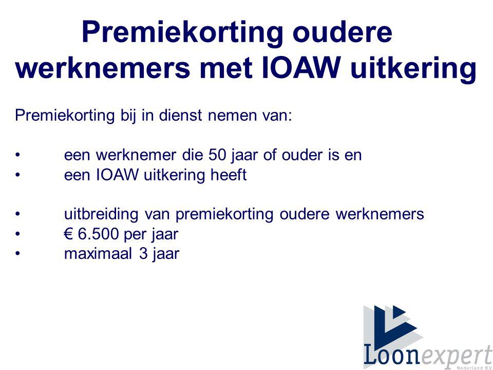 Premiekorting oudere werknemers met IOAW uitkering Premiekorting bij in dienst nemen van: een werknemer die 50 jaar of ouder is en een IOAW uitkering heeft uitbreiding van premiekorting oudere werknemers € 6.500 per jaar maximaal 3 jaar