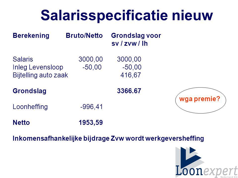 Salarisspecificatie nieuw Berekening Bruto/Netto Grondslag voor sv / zvw / lh Salaris 3000,00 3000,00 Inleg Levensloop -50,00 -50,00 Bijtelling auto zaak 416,67 Grondslag 3366.67 wga premie.