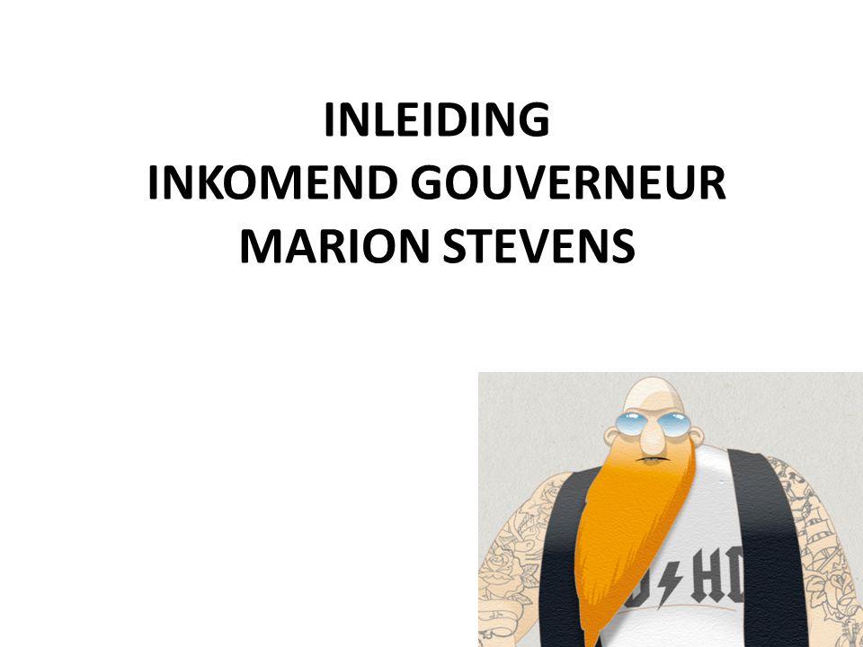 INLEIDING INKOMEND GOUVERNEUR MARION STEVENS