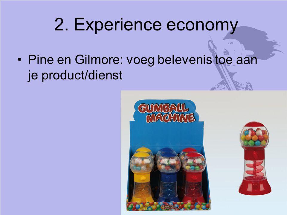 2. Experience economy Pine en Gilmore: voeg belevenis toe aan je product/dienst