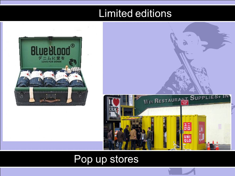 Limited editions Pop up stores