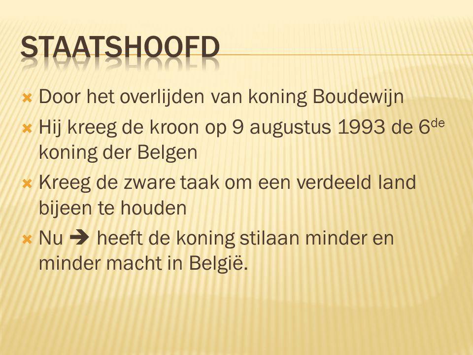  Door het overlijden van koning Boudewijn  Hij kreeg de kroon op 9 augustus 1993 de 6 de koning der Belgen  Kreeg de zware taak om een verdeeld land bijeen te houden  Nu  heeft de koning stilaan minder en minder macht in België.
