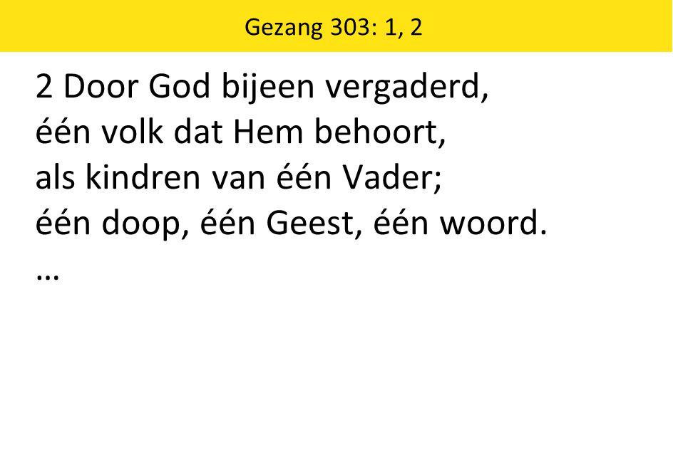 … Zo offert allerwege de kerk U lof en prijs.Eén naam is aller zegen, één brood is aller spijs.
