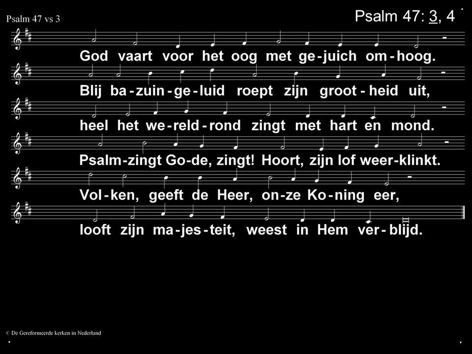 ... Psalm 47: 3, 4