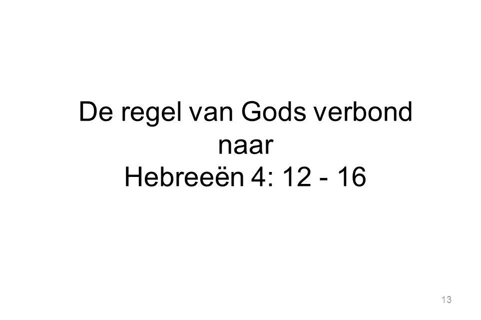 13 De regel van Gods verbond naar Hebreeën 4: 12 - 16