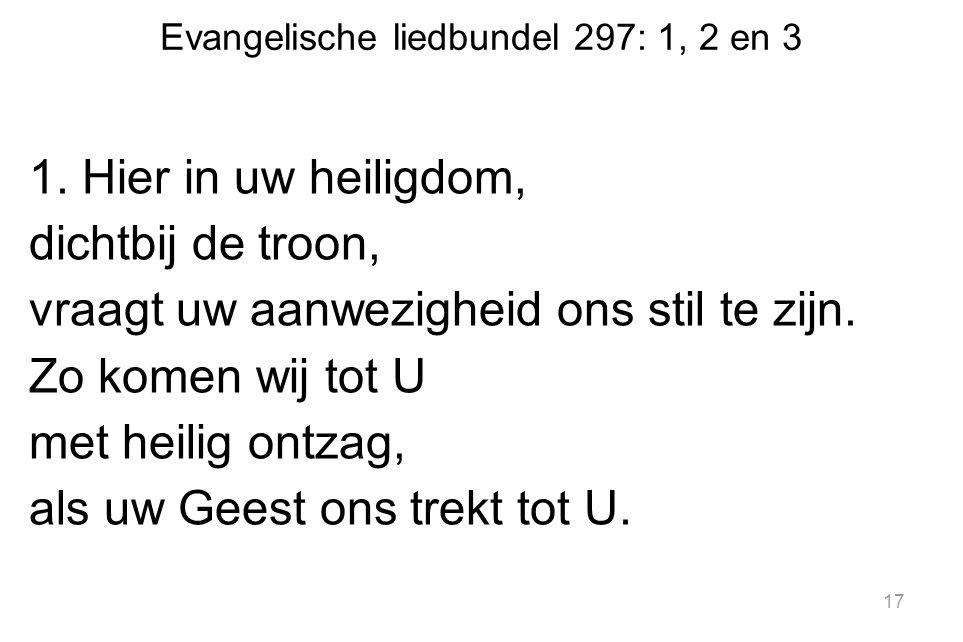 Evangelische liedbundel 297: 1, 2 en 3 1.