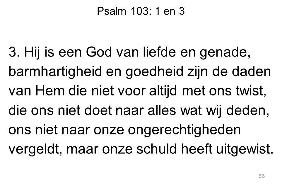 Psalm 103: 1 en 3 3.