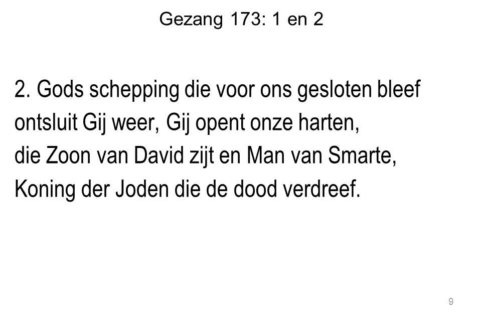 Gezang 173: 1 en 2 2.