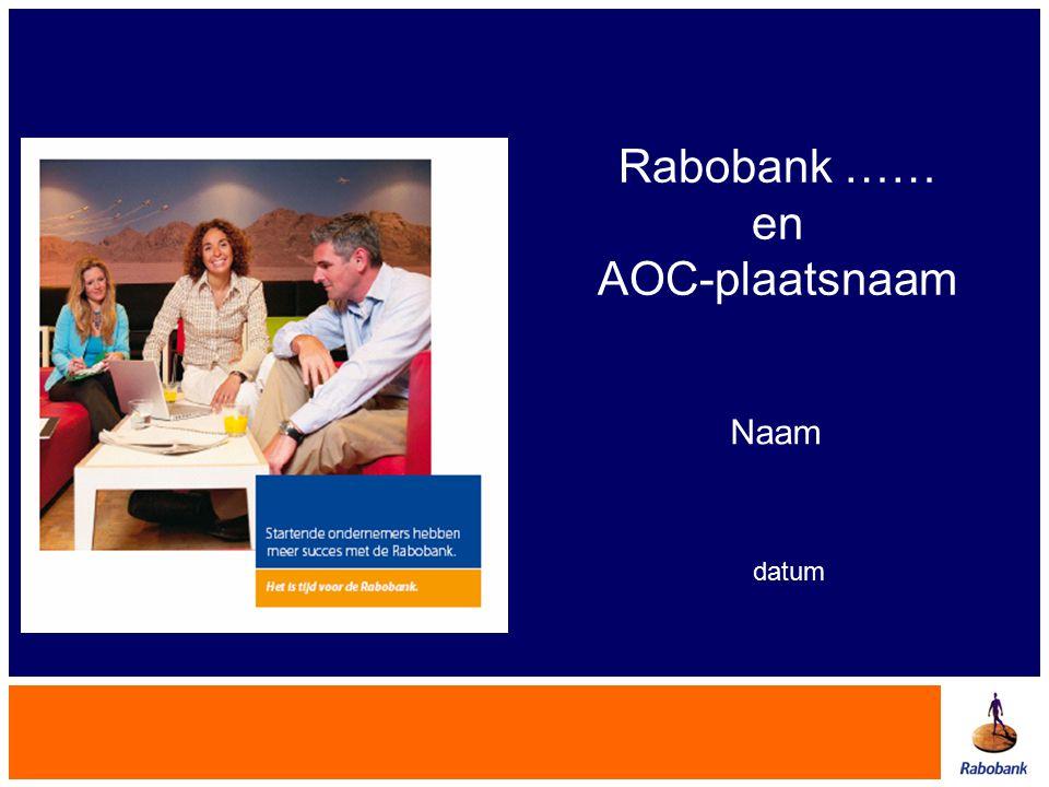 Startende ondernemers hebben meer succes met de Rabobank AOC bezoek bij Rabobank Centraal Twente Hoe zit de Rabobank Organisatie in elkaar Evaluatie Ondernemersplan De markt Financieringsfilosofie Eigenschappen van ondernemers Praktische zaken en vragen