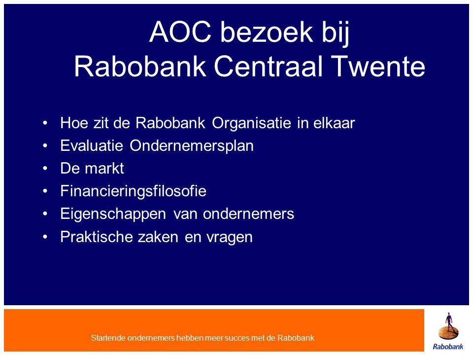Startende ondernemers hebben meer succes met de Rabobank Evaluatie Ondernemersplan Onderneming Markt Financiering Ondernemer