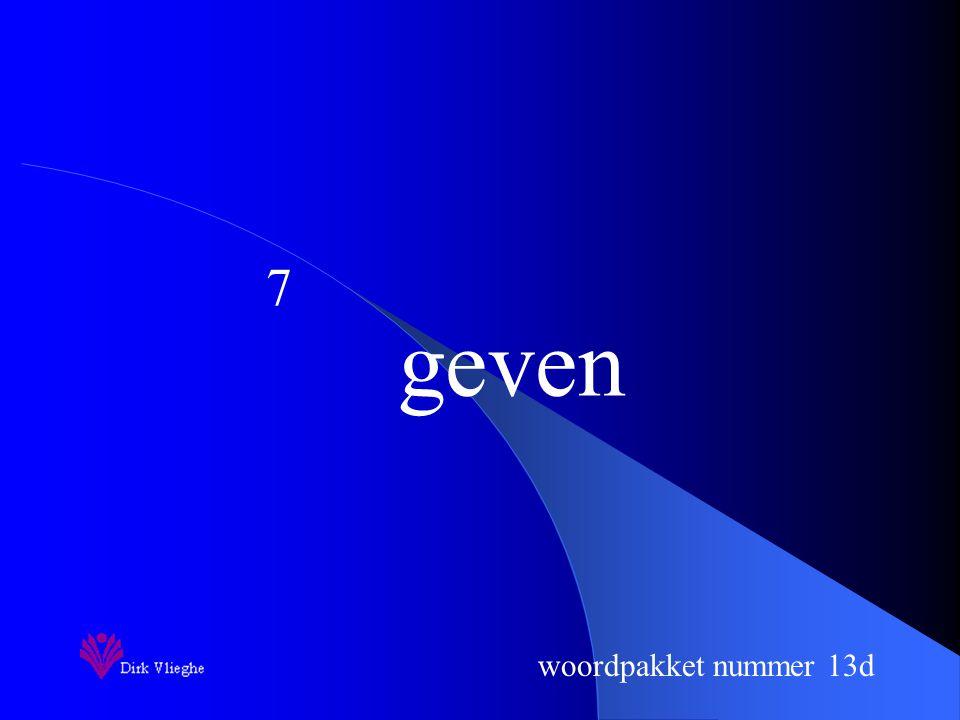 woordpakket nummer 13d Je schrijft nu het woord op.
