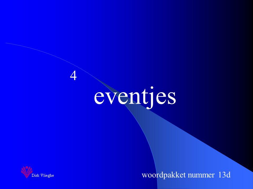 woordpakket nummer 13d eventjes 4