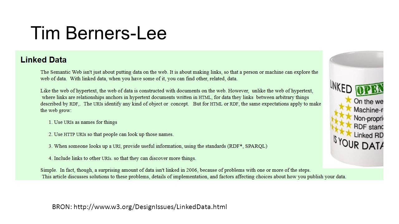 Tim Berners-Lee BRON: http://www.w3.org/DesignIssues/LinkedData.html