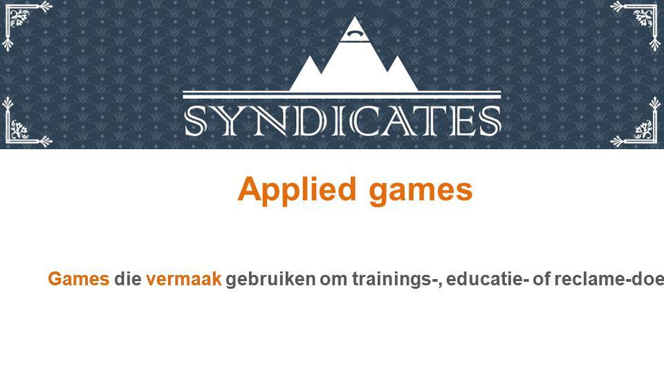 Applied games Games die vermaak gebruiken om trainings-, educatie- of reclame-doeleinden te dienen.