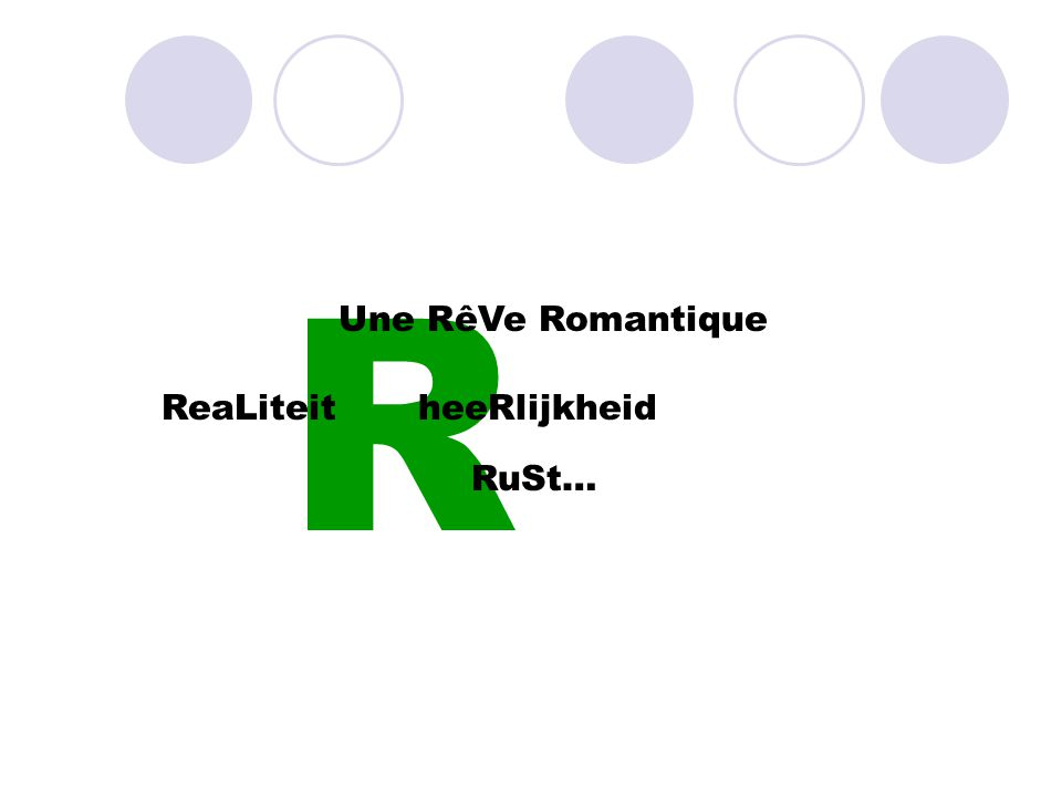 R Une RêVe Romantique ReaLiteitheeRlijkheid RuSt…