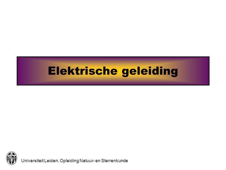 Universiteit Leiden, Opleiding Natuur- en Sterrenkunde Elektrische geleiding