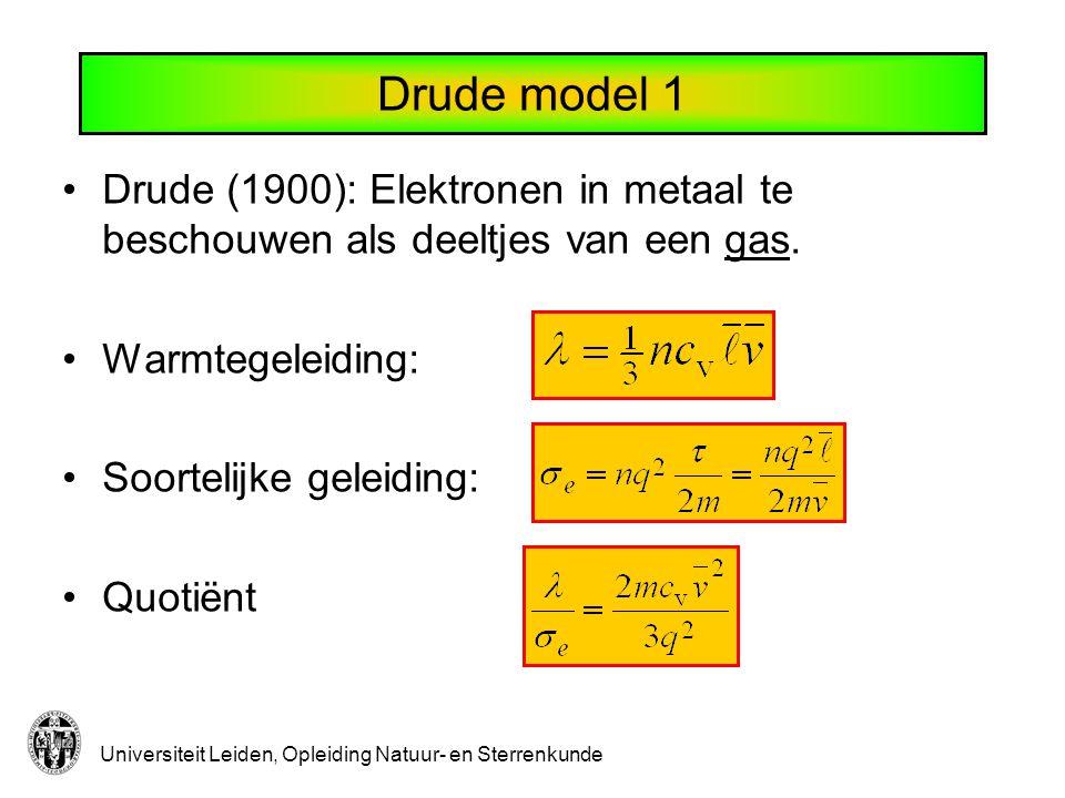 Universiteit Leiden, Opleiding Natuur- en Sterrenkunde Drude (1900): Elektronen in metaal te beschouwen als deeltjes van een gas.