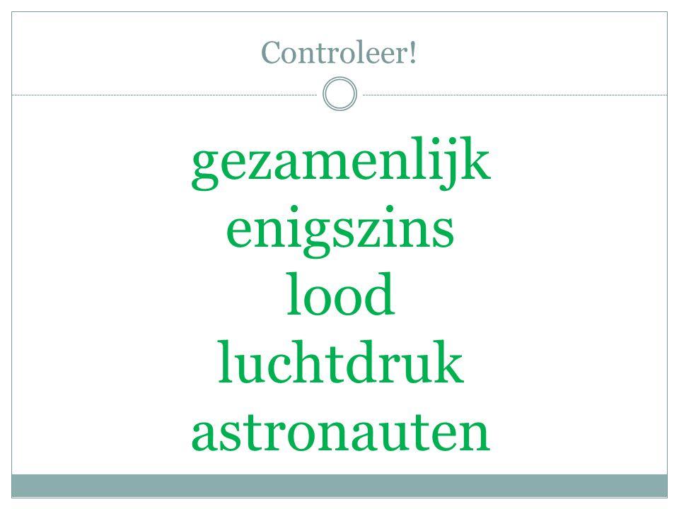 Controleer! gezamenlijk enigszins lood luchtdruk astronauten