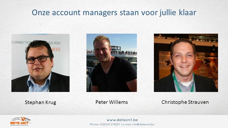 Onze account managers staan voor jullie klaar Stephan Krug Peter WillemsChristophe Strauven