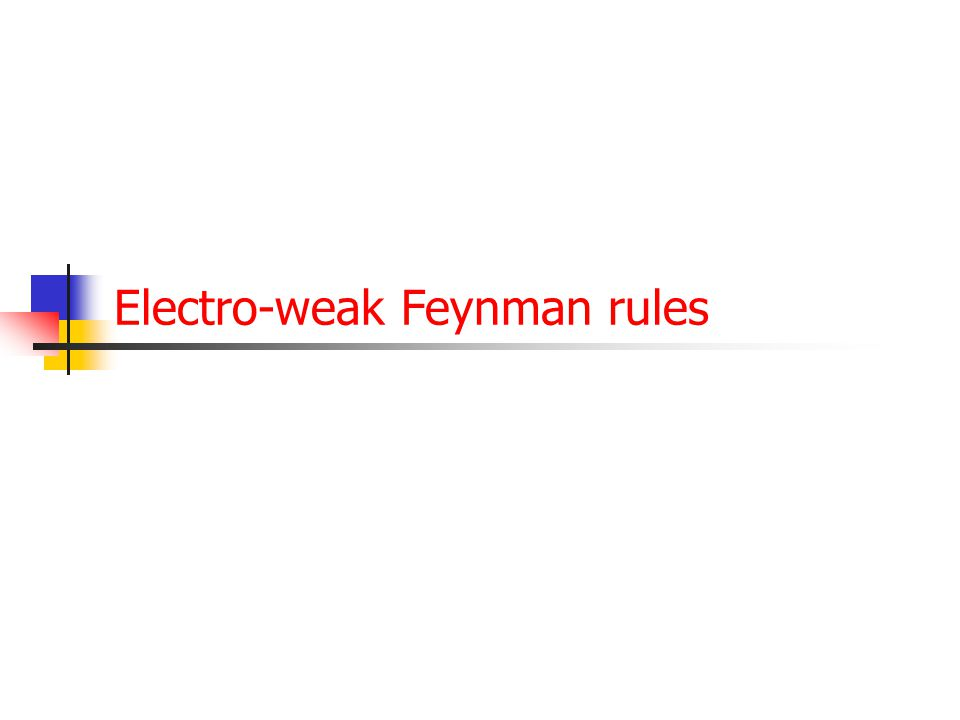 69 The weak interaction at high q 2 The electro-weak Feynman rules ( , W , Z 0 ) The decay modes of the W-boson & Z-boson W- & Z boson production at