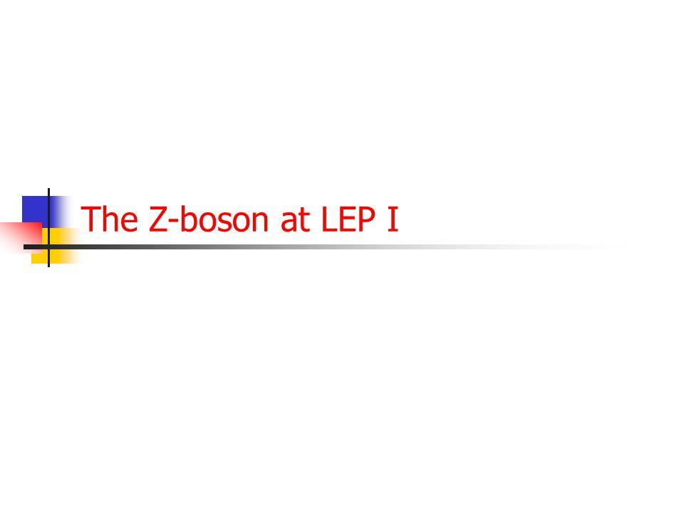 87 LEP: Z 0 & W  W 