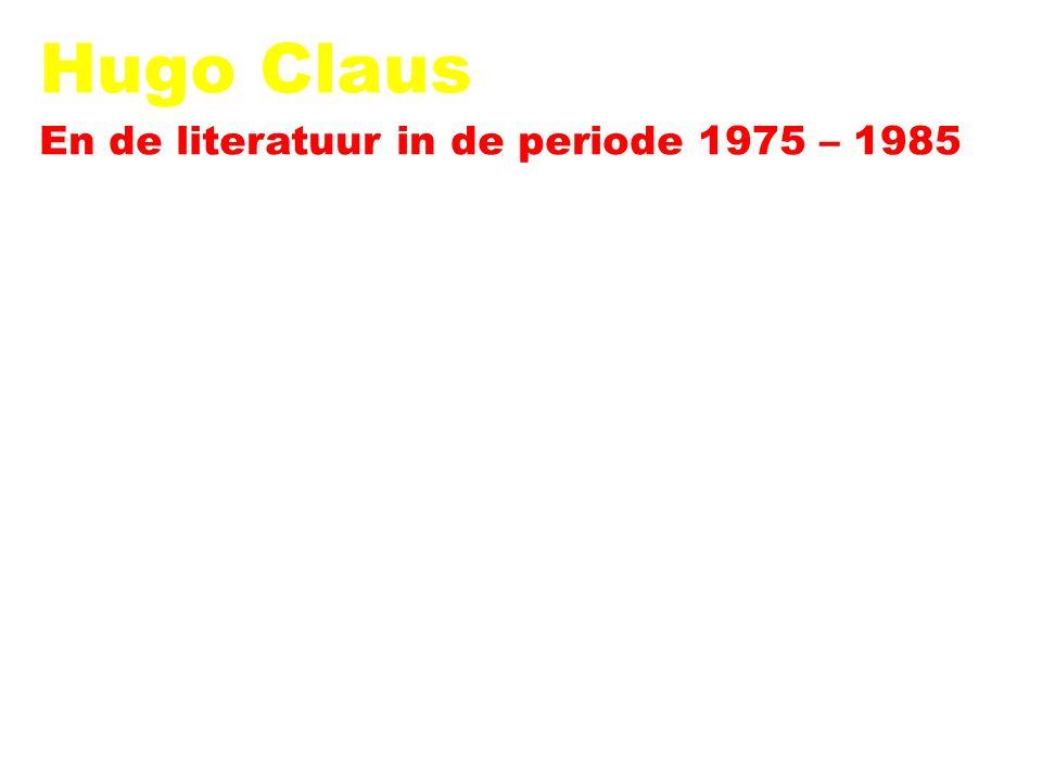 Hugo Claus En de literatuur in de periode 1975 – 1985