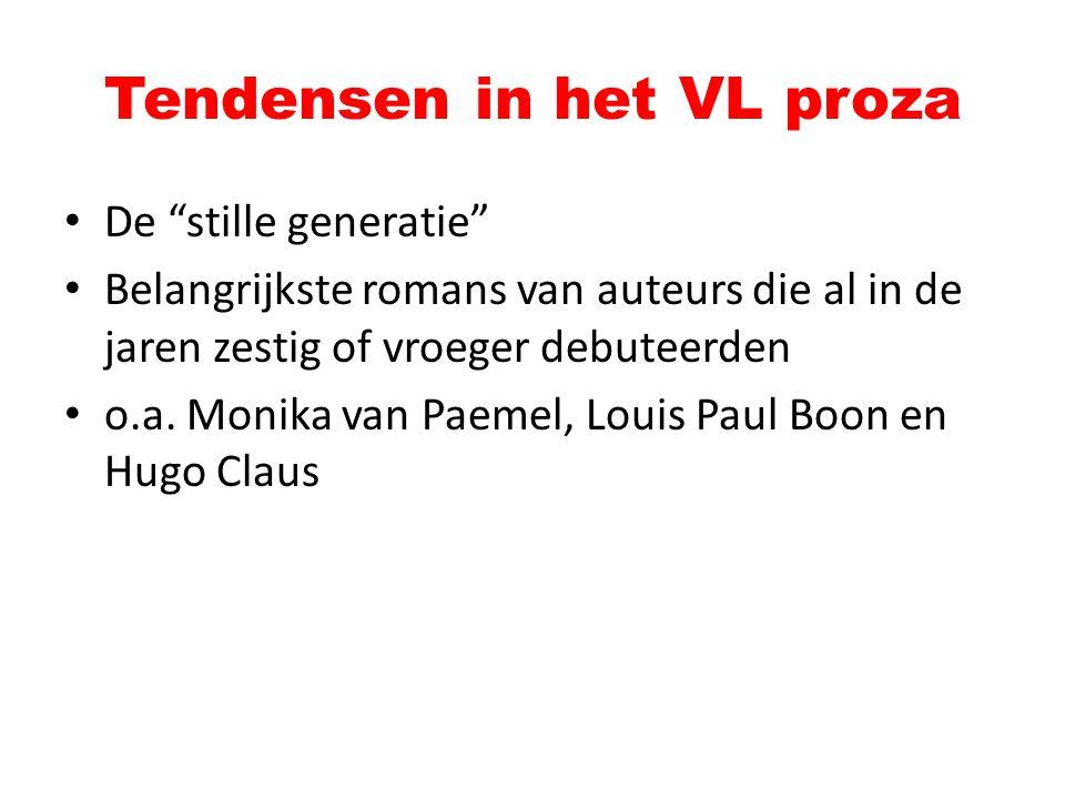 """Tendensen in het VL proza De """"stille generatie"""" Belangrijkste romans van auteurs die al in de jaren zestig of vroeger debuteerden o.a. Monika van Paem"""