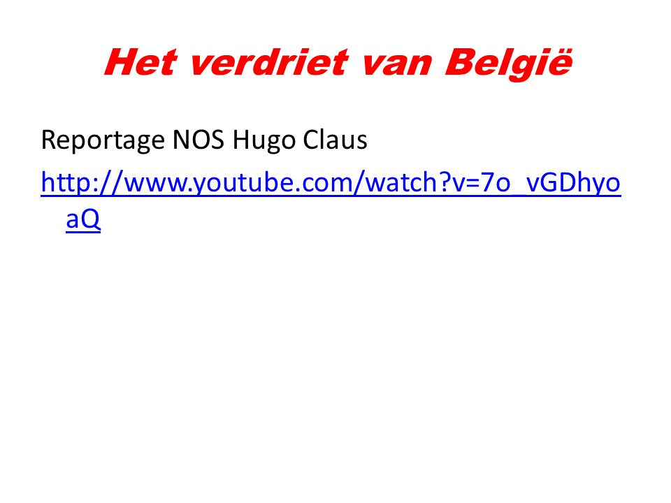 Reportage NOS Hugo Claus http://www.youtube.com/watch?v=7o_vGDhyo aQ