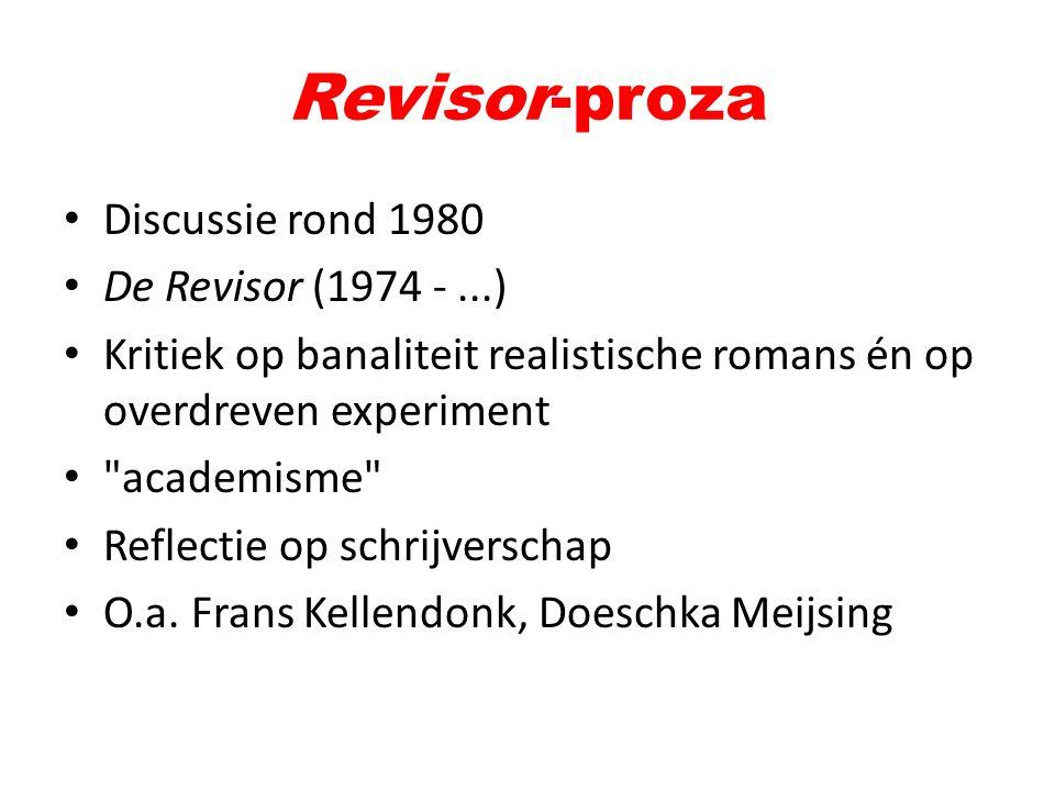 Discussie rond 1980 De Revisor (1974 -...) Kritiek op banaliteit realistische romans én op overdreven experiment