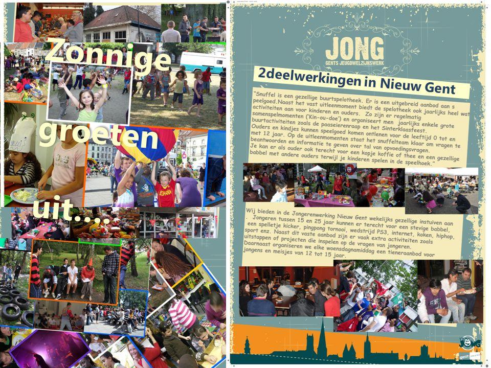 2deelwerkingen in Nieuw Gent Zonnige groeten uit…. Zonnige groeten uit….