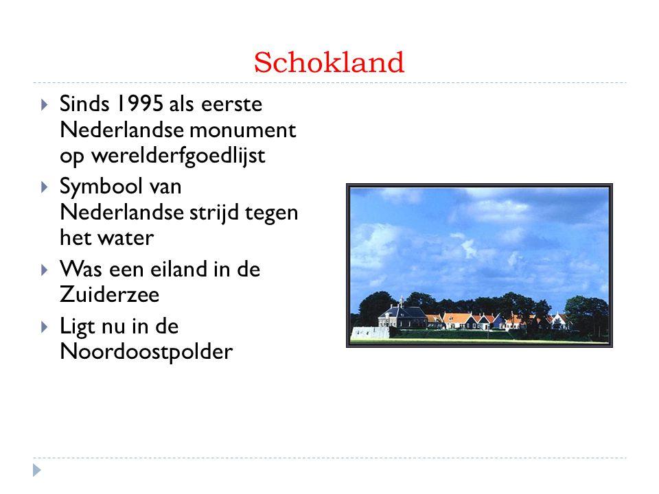 Stelling van Amsterdam  In 1996 geplaatst op werelderfgoedlijst  Militaire verdedigingslinie  Gebouwd 1880 - 1920  Gesloten ring  135 km lang  45 forten  Kracht van de stelling: buitengebied binnen twee dagen onder water