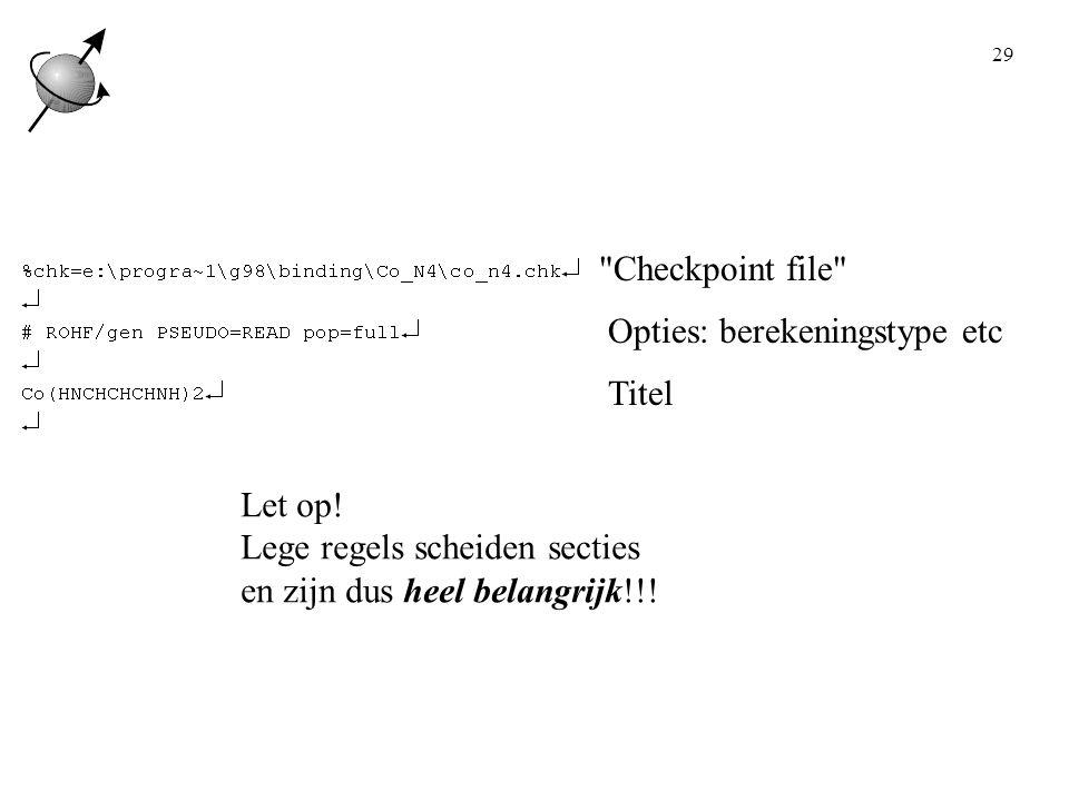 29 Checkpoint file Opties: berekeningstype etc Titel Let op.