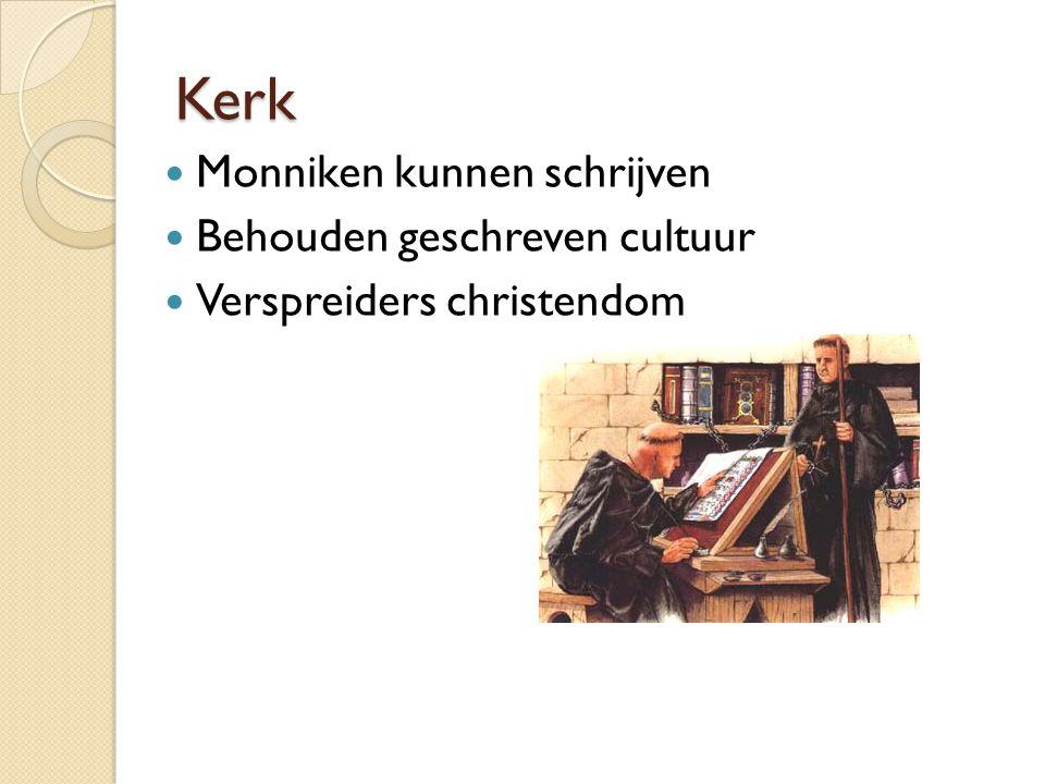 Kerk Monniken kunnen schrijven Behouden geschreven cultuur Verspreiders christendom