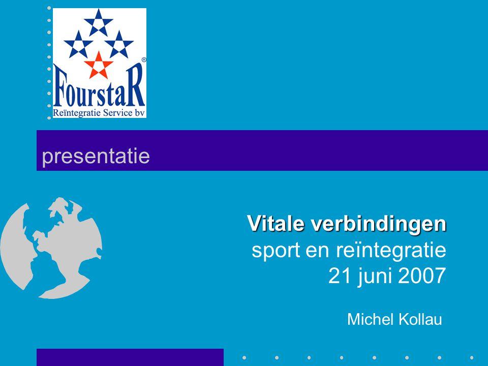 presentatie Vitale verbindingen sport en reïntegratie 21 juni 2007 Michel Kollau