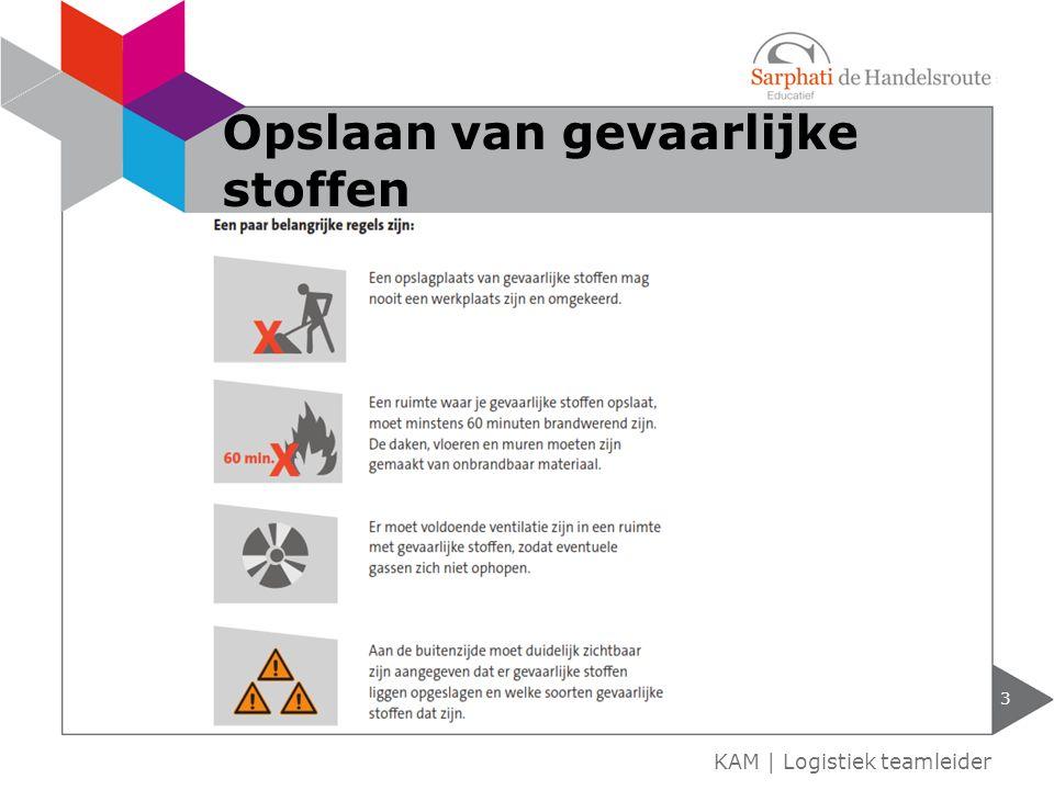 3 KAM | Logistiek teamleider Opslaan van gevaarlijke stoffen