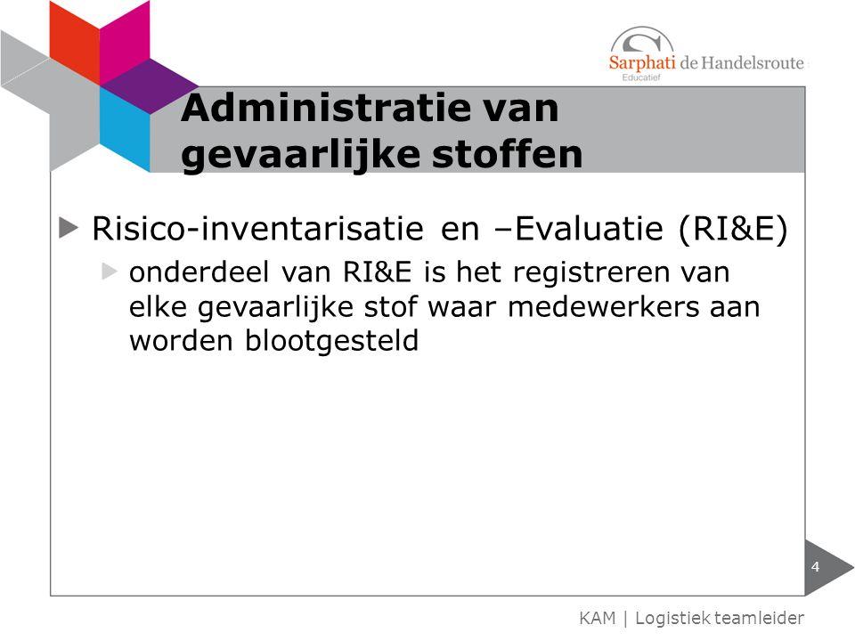 Risico-inventarisatie en –Evaluatie (RI&E) onderdeel van RI&E is het registreren van elke gevaarlijke stof waar medewerkers aan worden blootgesteld 4
