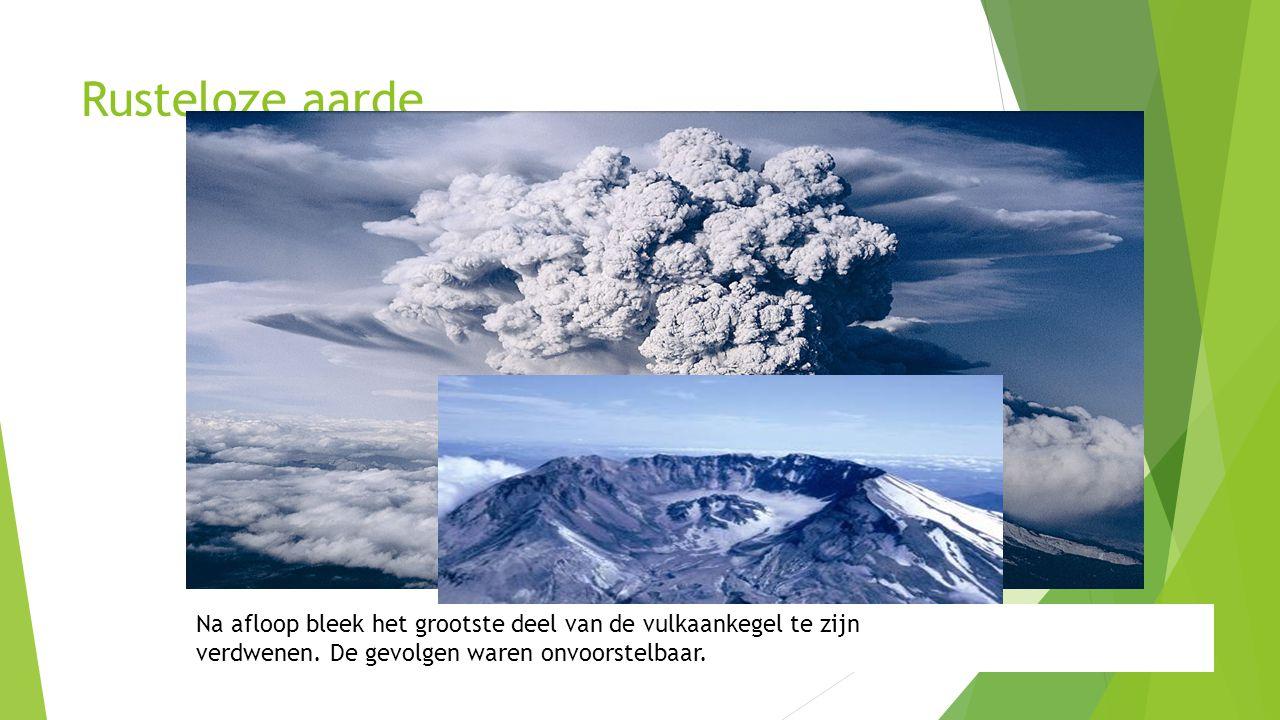 Rusteloze aarde In mei 1980 was iedereen voorbereid op een uitbarsting van de Mount St.Helens. Toch had niemand verwacht dat het zo heftig zou verlope