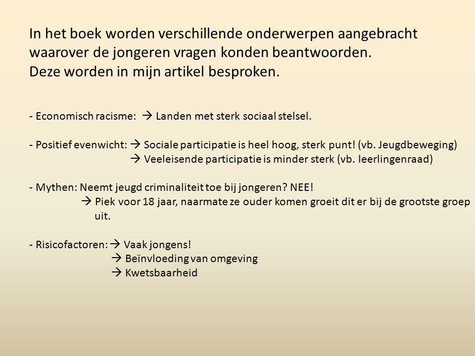 In het boek worden verschillende onderwerpen aangebracht waarover de jongeren vragen konden beantwoorden. Deze worden in mijn artikel besproken. - Eco