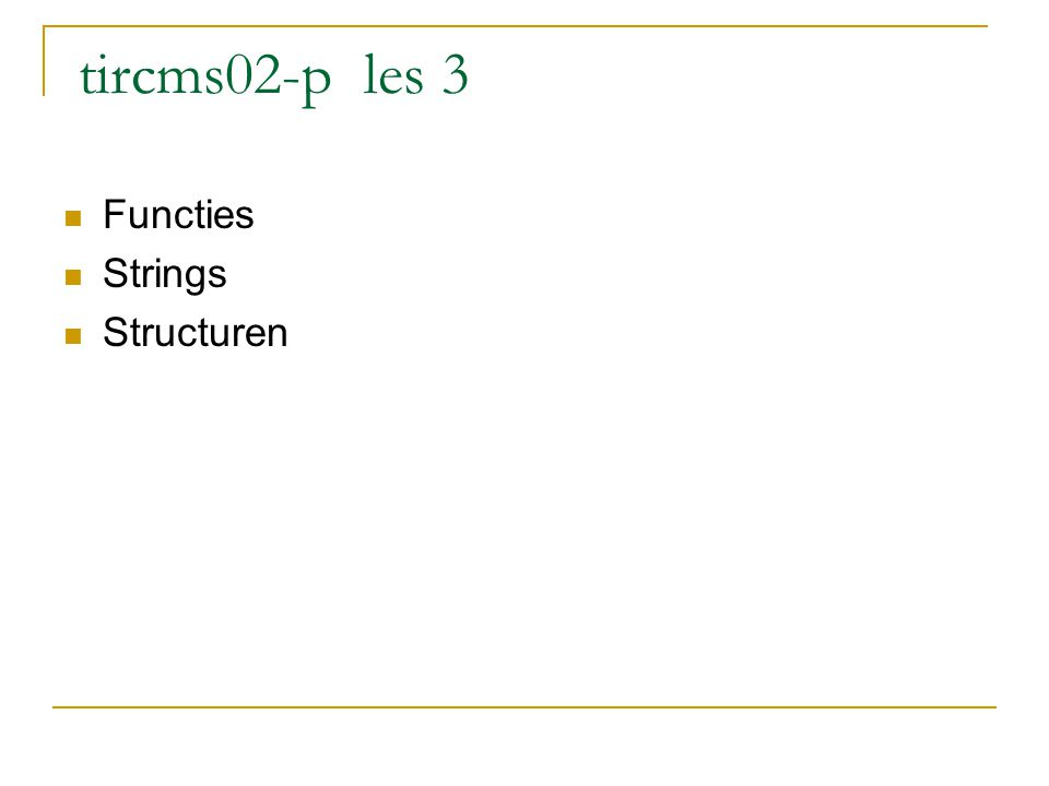 tircms02-p les 3 Functies Strings Structuren