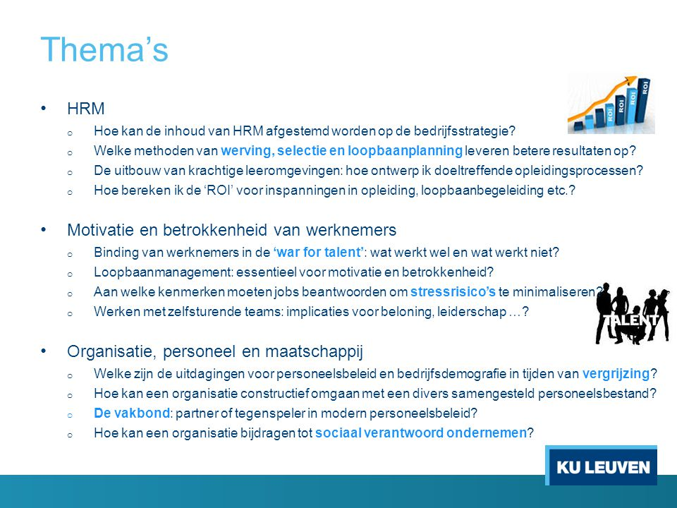 Thema's HRM o Hoe kan de inhoud van HRM afgestemd worden op de bedrijfsstrategie.