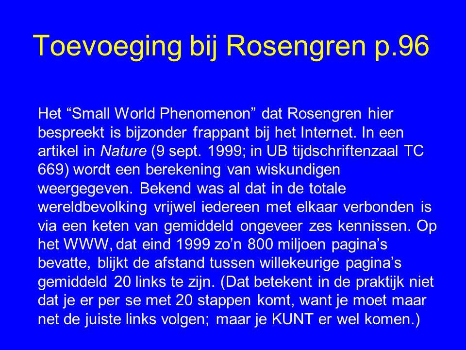 Toevoeging bij Rosengren p.96 Het Small World Phenomenon dat Rosengren hier bespreekt is bijzonder frappant bij het Internet.