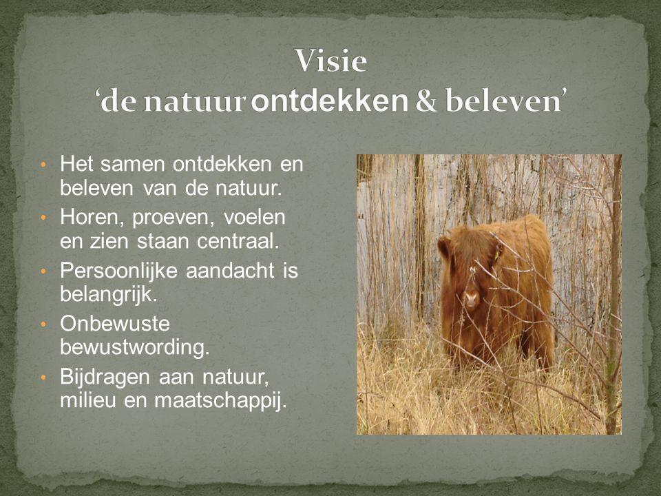 Het samen ontdekken en beleven van de natuur. Horen, proeven, voelen en zien staan centraal.
