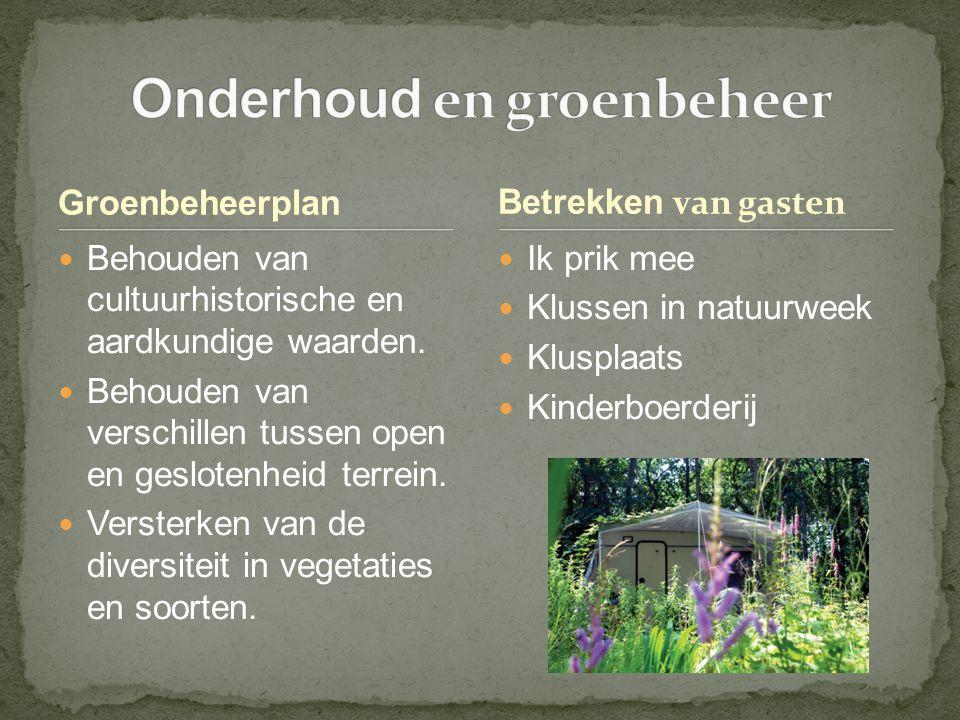 Groenbeheerplan Behouden van cultuurhistorische en aardkundige waarden.
