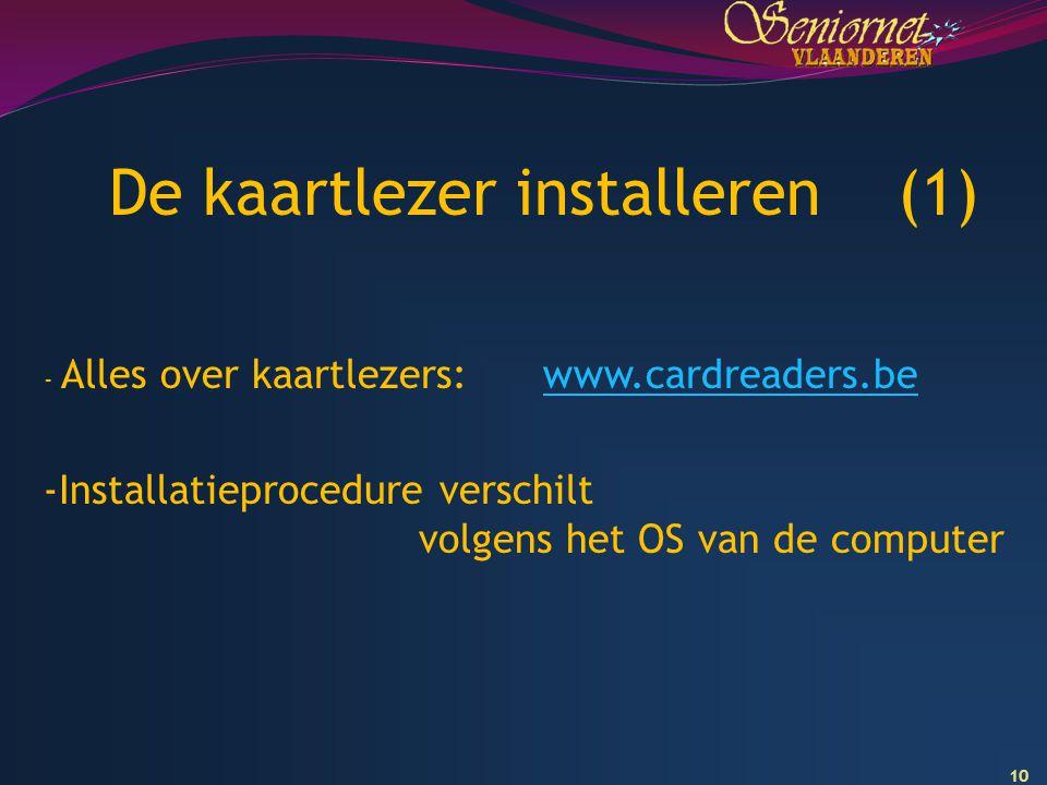 10 De kaartlezer installeren (1) - Alles over kaartlezers: www.cardreaders.bewww.cardreaders.be -Installatieprocedure verschilt volgens het OS van de