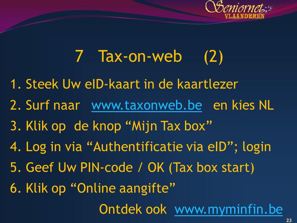 """23 1. Steek Uw eID-kaart in de kaartlezer 2. Surf naar www.taxonweb.be en kies NLwww.taxonweb.be 3. Klik op de knop """"Mijn Tax box"""" 4. Log in via """"Auth"""
