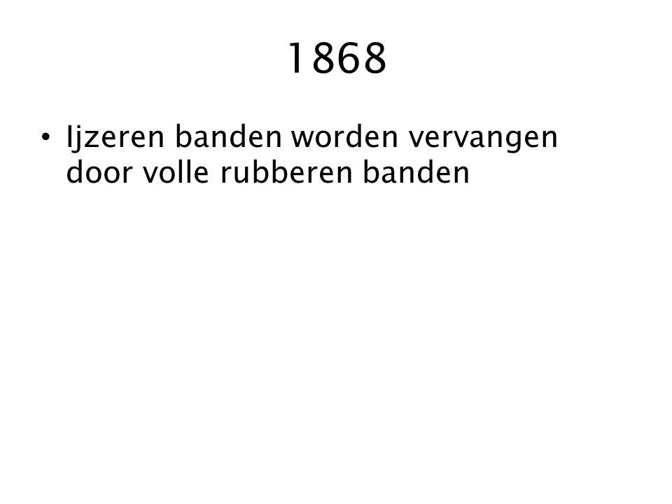 1868 Ijzeren banden worden vervangen door volle rubberen banden